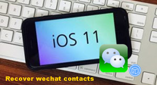 Retrieve Missing WeChat Contacts From iPhone 7s No Backup