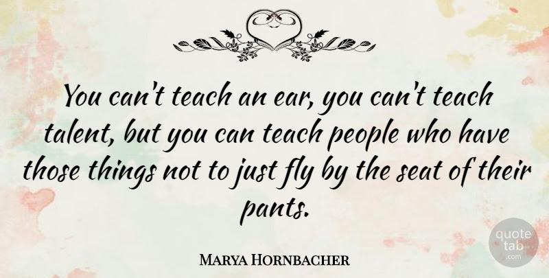 Marya Hornbacher You Cant Teach An Ear You Cant Teach Talent