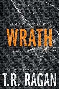 Wrath by T. R. Ragan