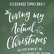 Loving My Actual Christmas by Alexandra Kuykendall | book review - Katherine Scott Jones