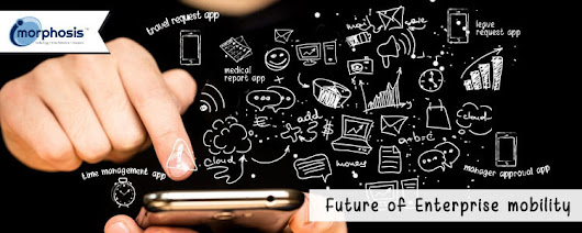 Enterprise Mobility will Explore New Opportunities in Future