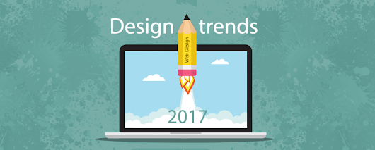 Web design and digital marketing trends for 2017