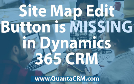Missing Site Map Edit Button in Dynamics 365 for Sales CRM