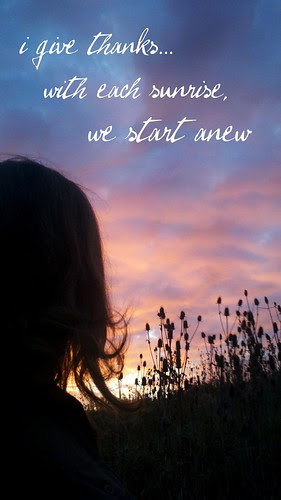 {Gratitude} Day 1 ~ With Each Sunrise We Start Anew