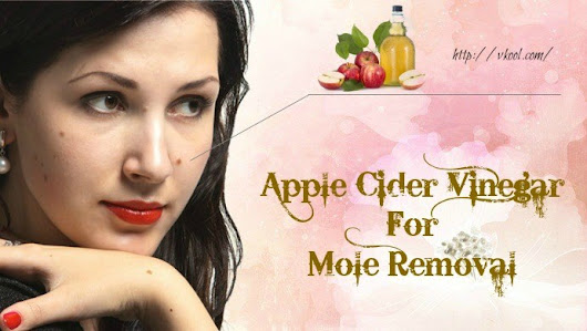 4 Ways On How To Apple Cider Vinegar For Mole Removal On Face