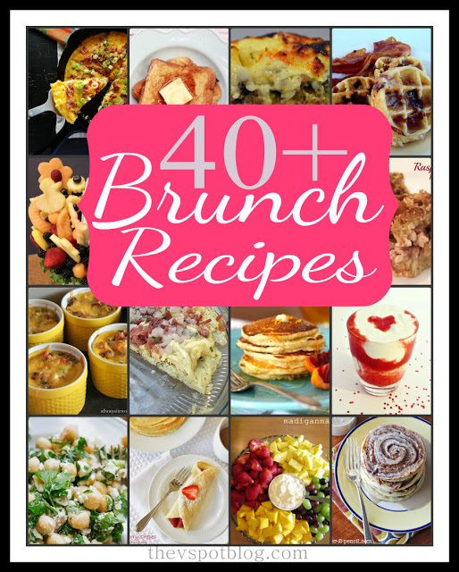 Delicious inspiration: 40+ Mother's Day Brunch Recipes. - The V Spot