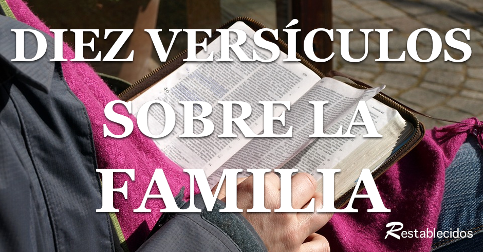 Diez Pasajes Biblicos Sobre La Familia Restablecidos