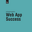 A Practical Guide to Web App Success - Free Book Online
