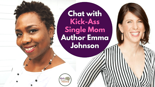 How to Be a Kick-Ass Single Mom w/ Emma Johnson
