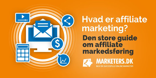 Hvad er affiliate marketing? Den store guide om affiliate markedsføring