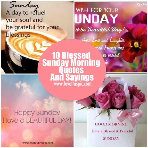10 Blessed Sunday Morning Quotes And Sayings