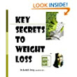 Key Secrets To Weight Loss - Kindle edition by Dr. Ketki S. Itraj. Health, Fitness & Dieting Kindle eBooks @ Amazon.com.