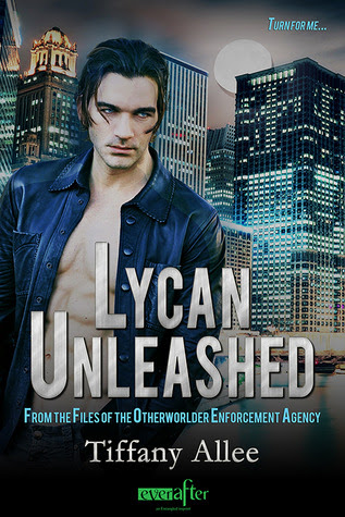 Lycan Unleashed (From The Files of the Otherworlder Enforcement Agency, #3)