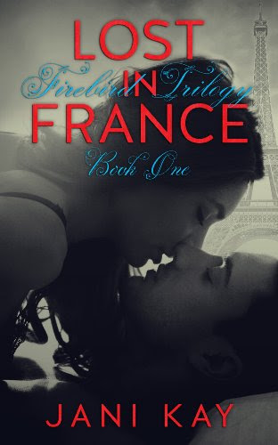 Lost In France ~ Jani Kay (Firebird Trilogy) by Jani Kay