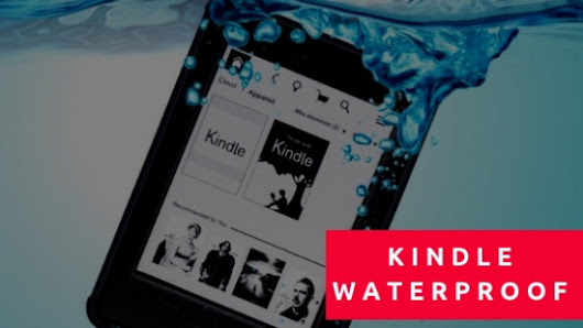 Make Waterproof Your Kindle: What Solutions?