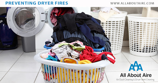 Preventing Dryer Fires – All About Aire – Aire Duct Cleaning & Dryer Vent Cleaning
