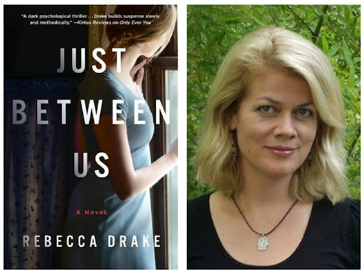 Just Between Us by Rebecca Drake #Review @AuthorRDrake @StMartinsPress