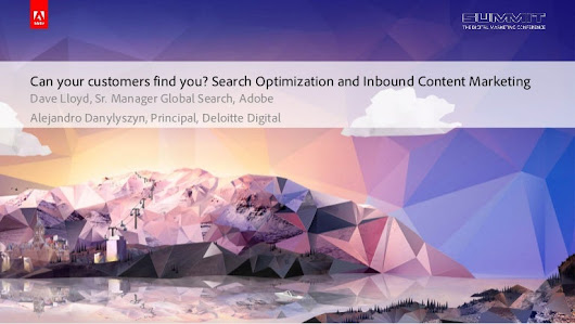 Adobe Summit 2014 - Search Optimization and Inbound Content Marketi...