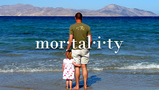 Mortality - Dad Men Walking