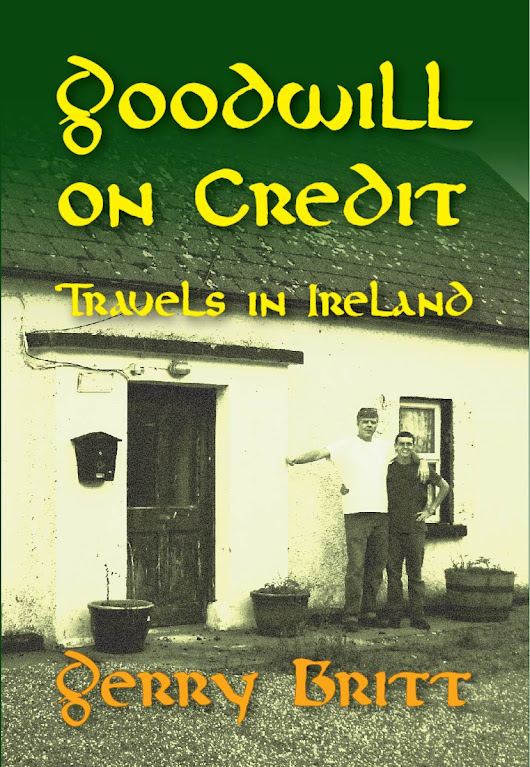 Goodwill on Credit: Travels in Ireland, by Gerry Britt