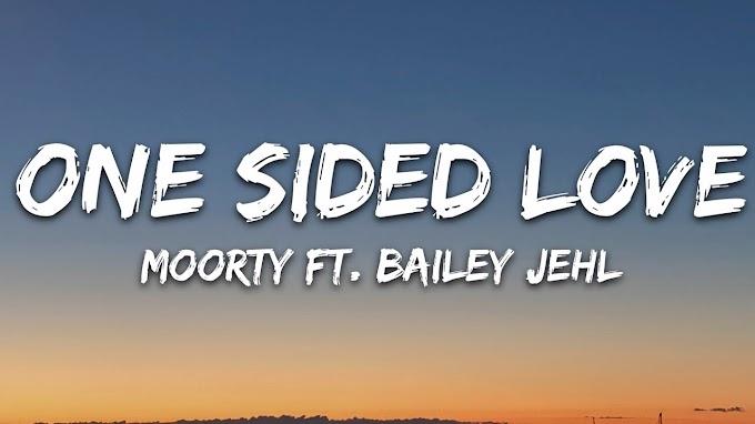 Moorty - One-Sided Love (Lyrics) feat. Bailey Jehl