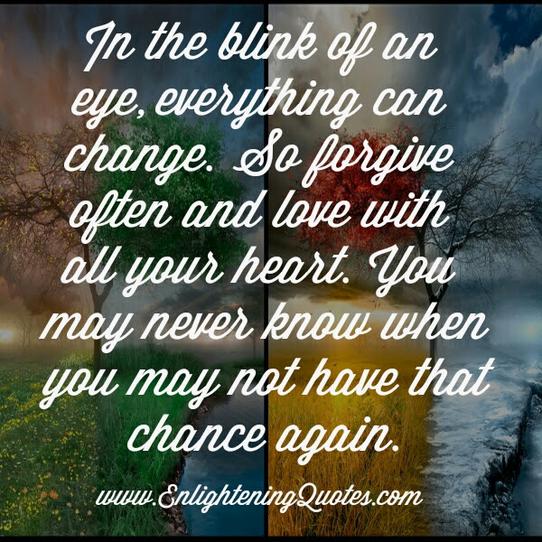 Everything Can Change In The Blink Of An Eye Enlightening Quotes