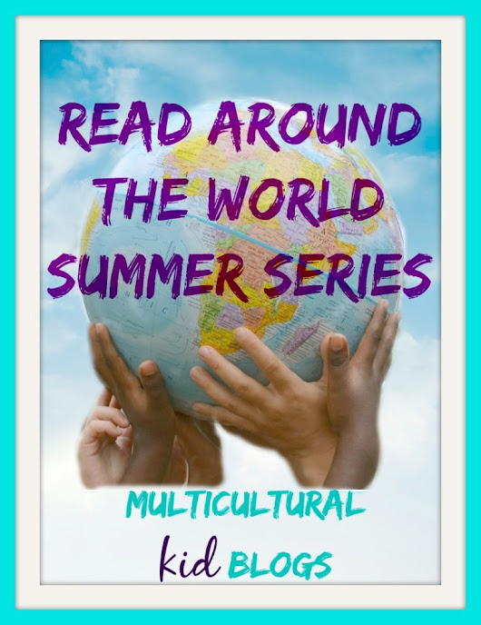 Read Around the World Summer Series - Multicultural Kid Blogs