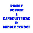 Pimple Popper and Dandruff Head in Middle School - Kindle edition by Darrin Atkins. Literature & Fiction Kindle eBooks @ Amazon.com.