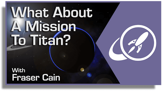 What About a Mission to Titan? - Universe Today