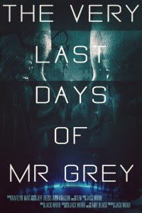 The Very Last Days of Mr. Grey by Jack Worr