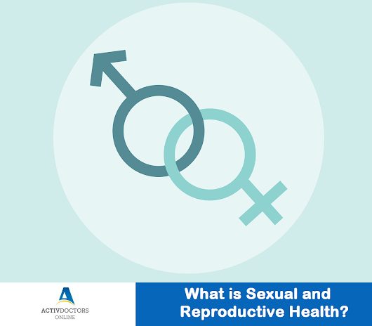 What is Sexual and Reproductive Health? – Activ Doctors Online India