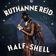 HALF-SHELL PROPHECIES by Ruthanne Reid | Kirkus Reviews