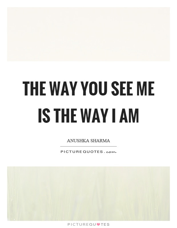 Way I Am Quotes Way I Am Sayings Way I Am Picture Quotes Page 2
