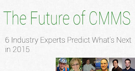 The Future of CMMS: 6 Experts Predict What's In Store for 2015