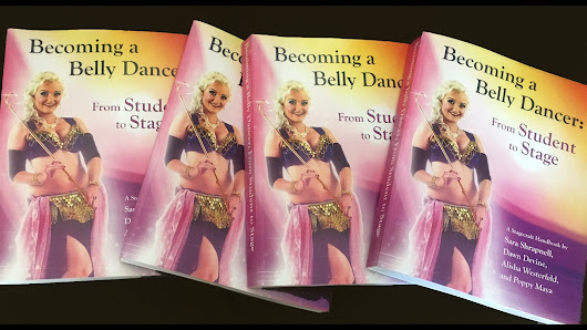 Becoming a Belly Dancer: From Student to Stage - The Book
