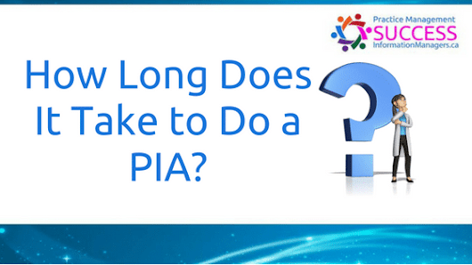 How Long Does It Take to Do a PIA? - Information Managers
