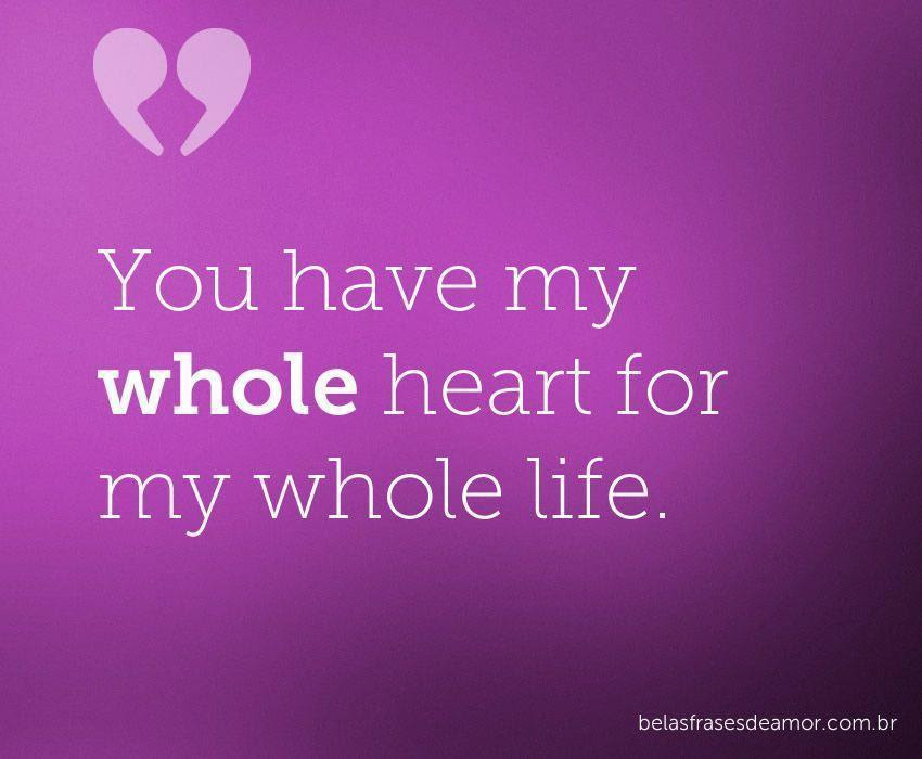 "Frases De Amor: Frases De Amor ""You Have My Whole Heart"