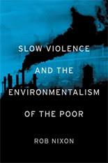 Cover: Slow Violence and the Environmentalism of the Poor in PAPERBACK