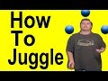 How To Juggle With 3 Balls For Beginners