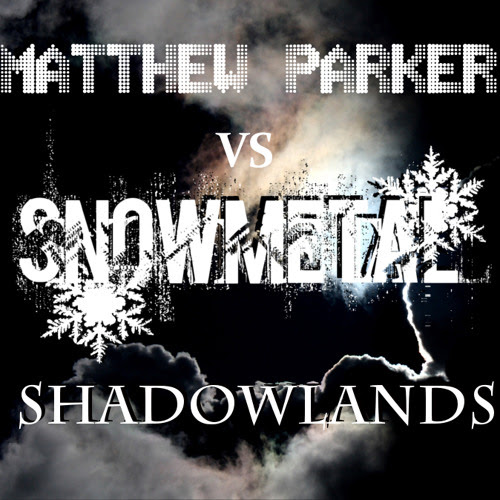 Matthew Parker - Shadowlands ft. Anna Criss (SnowMetal's Innerspace Excursion) by .:SNOWMETAL:.
