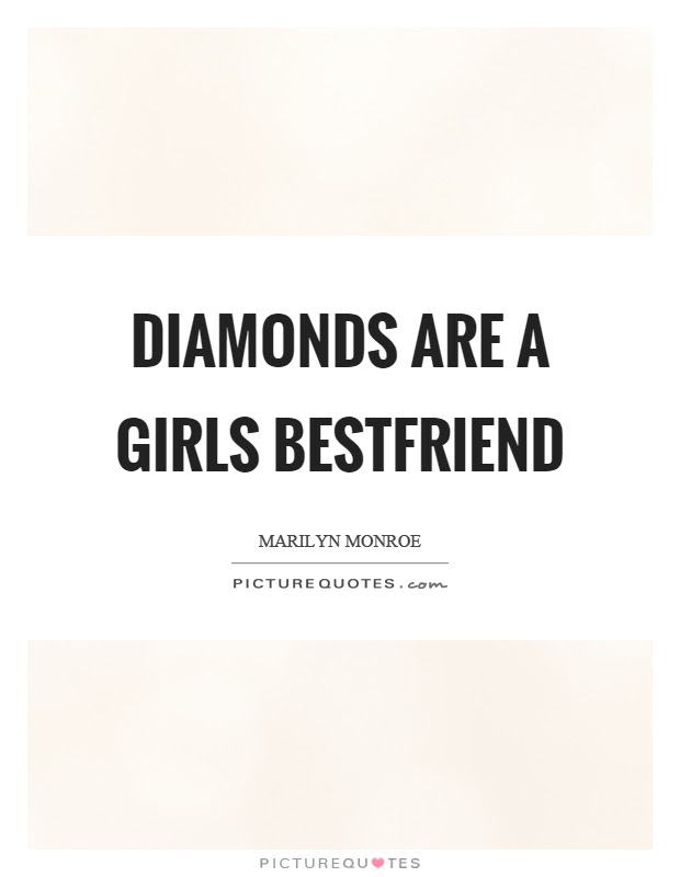 Diamonds Are A Girls Bestfriend Picture Quotes