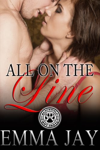 All on the Line (A Blackwolf Hot Shots novella) by Emma Jay
