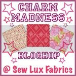 Charm Madness at Sew Lux Fabric