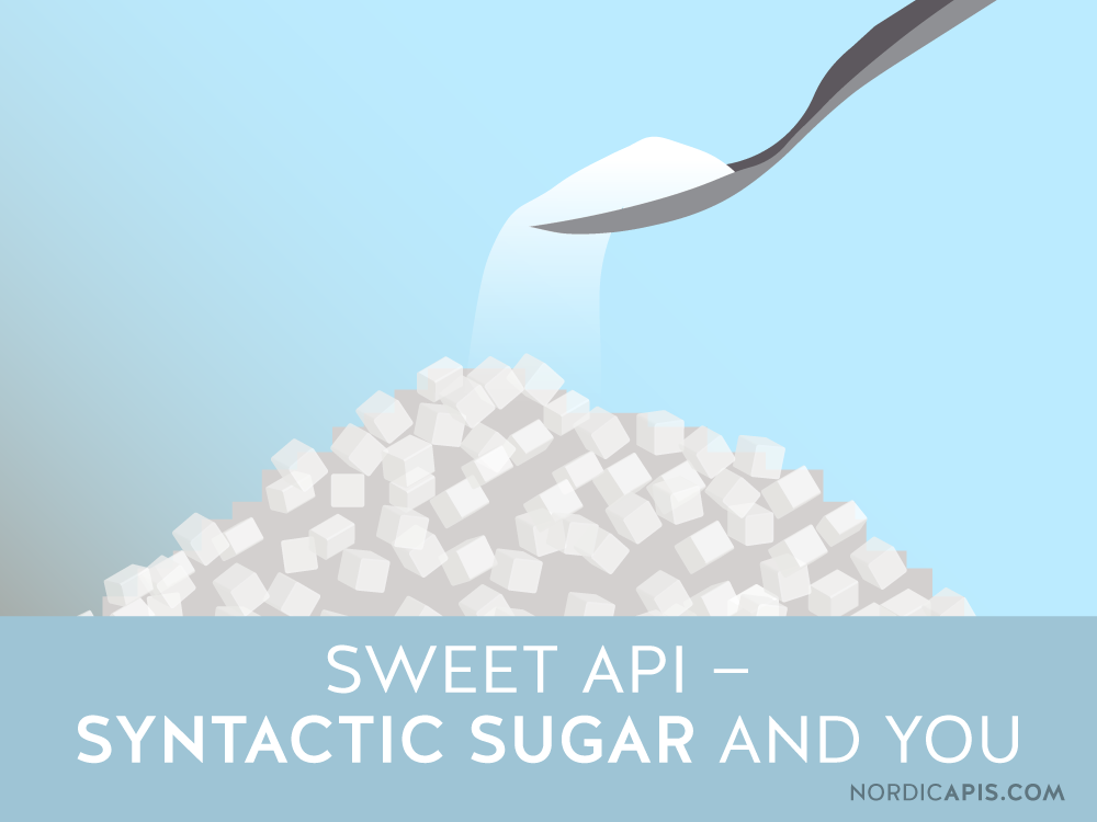 sweet-api-syntactic-sugar-and-you-nordic-apis
