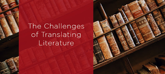 The Challenges of Translating Literature - K International
