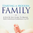 Amazon.com: Starting a Modern Family: A Step by Step Guide to Having Kids Through Surrogacy and IVF (GoSurrogacy.com Book 2) eBook: AI Garcia: Kindle Store