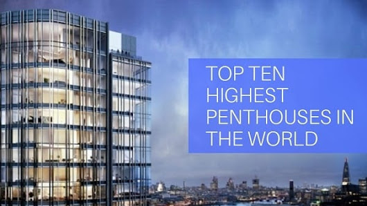 TOP TEN HIGHEST PENTHOUSES IN THE WORLD - Attention Trust