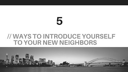 5 Ways To Introduce Yourself To Neighbors
