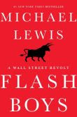 Book Cover Image. Title: Flash Boys:  A Wall Street Revolt, Author: Michael Lewis