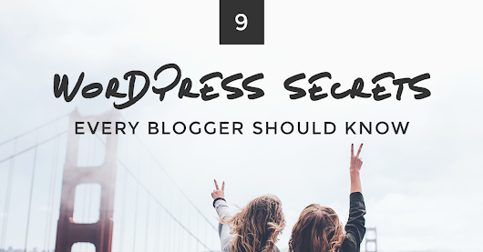 9 WordPress Secrets for Blogging Better, Faster, and Smarter | Amanda Schoedel Creative